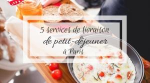 services de livraison petit-déjeuner à Paris